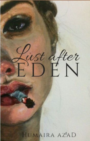 """Lust After Eden"" by Humaira Azad"