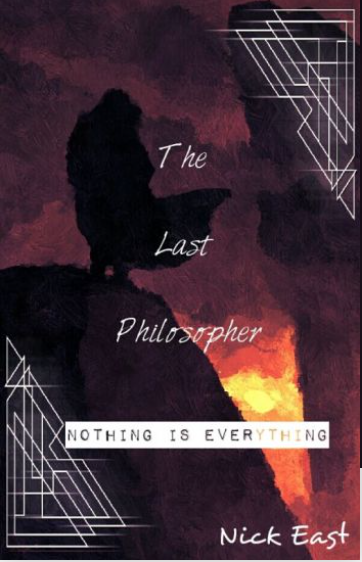 """The Last Philosopher"" by Nick F. East"