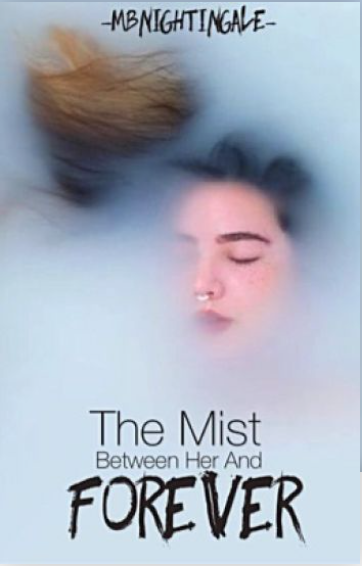 """The Mist Between Her and Forever"" by MB Nightingale"