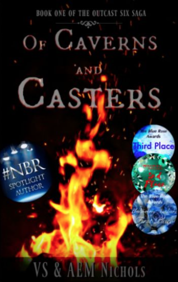 """Of Caverns and Casters: Book One of the Outcast Six Saga"" by VS and AEM Nichols"